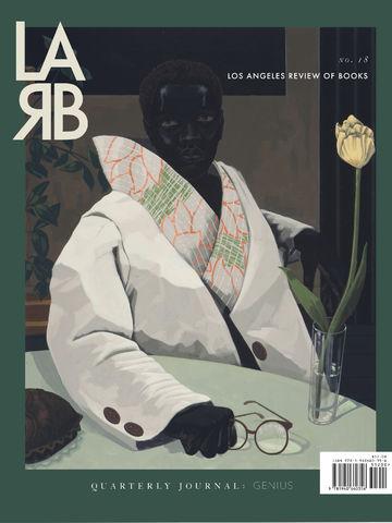 LARB Quarterly Journal No. 18: Genius Issue