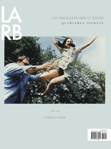 LARB Quarterly Journal No. 17: Comedy Issue